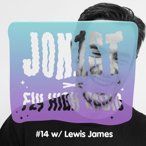 Jon1st x Fly High Radio #14 w/ Lewis James