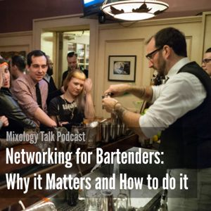 57 - Networking for Bartenders: Why it Matters and How to do it