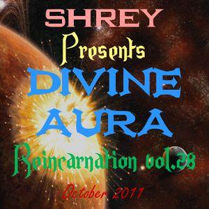 Shrey Pres. Divine Aura - Reincarnation Vol.28
