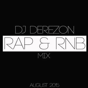 DJ DEREZON - RAP/RNB MIX - August 2015