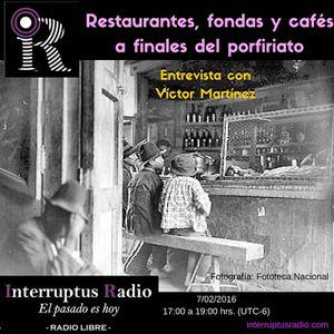 Interruptus Radio - (El pasado es hoy) Cafés, fondas y restaurantes en el porfiriato