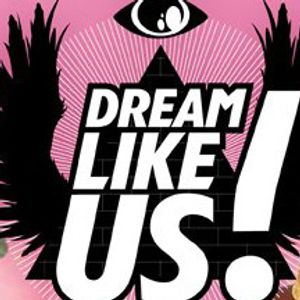 DREAM LIKE US!!
