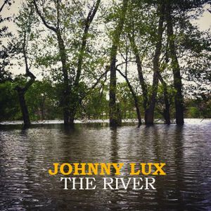 Johnny Lux - The River