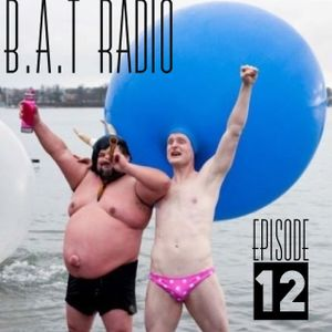 MUD presents B.A.T Radio Episode 12