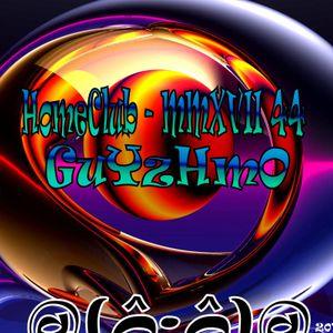 MMXVII 44 HomeCluB Guyzhmo