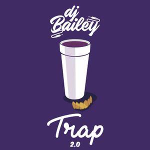 DJ BAILEY - TRAP 2.0
