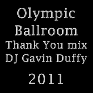 Olympic Ballroom Thank You mix DJ Gavin Duffy