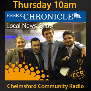 The Essex Chronicle Show - @EssexChronicle - Essex Chronicle - 13/08/15 - Chelmsford Community Radio