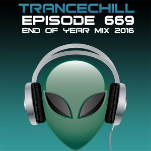 TranceChill 669 (End Of Year Mix 2016)