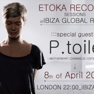 Etoka Records Session with P.toile on Ibiza Global