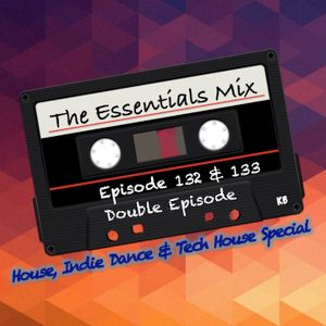 The Essentials Mix Episode 132 & 133 Double Episode