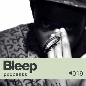 Bleep Podcast 019