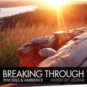Breaking Through (chillout/downtempo dj-set)