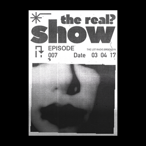 THEREAL?SHOW@THE LOT RADIO#7