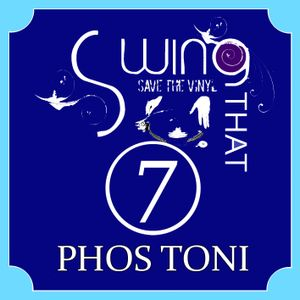 SWING THAT VINYL VOL 7 - PHOS TONI (100% Vinyl)