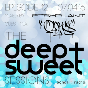 The Deep & Sweet Sessions with Fishplant - Guest Mix: OLLUSS - Episode 12 - 07.04.16