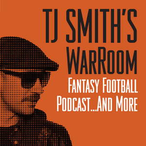 """I love """"Fat Rob"""" - Ep. 64 - TJ Smith's WarRoom - Fantasy Football Podcast"""