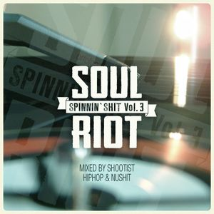 Spinnin' Shit Vol.3 - HipHop & Nu Shit mixed by Dj Shootist