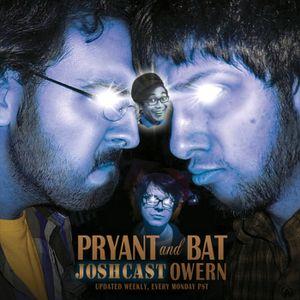 Pryant and Bat: Prodcast Hourn Ep 17 - No Fap February