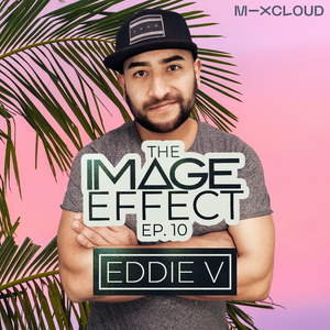 The Image Effect EP. 10 feat. Eddie V (Chicago)