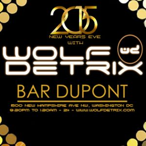 NYE 2015 Opening Hour 2 with Wolf Detrix Live @ Bar Dupont