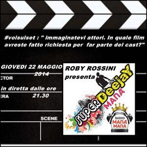 Superdeejay Manà by ROBY ROSSINI -RELOADED puntata di Giovedi' 22 Maggio 2014