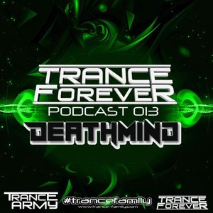Deathmind - Hard Trance Classics 2017 Mix Trance Forever Podcast 013