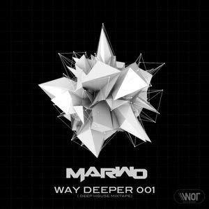 Marwo - Way Deeper 001