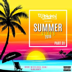 #SummerVibes 2018 Part.01 // R&B, Hip Hop, Dancehall & Afrobeats // Instagram: djblighty