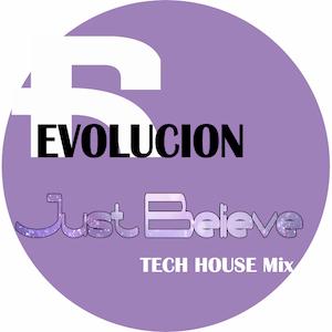 rEVOLUCION - Just Believe Mix (House & Tech House)