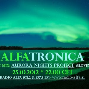 ALFATRONICA ON RADIO ALFA; GUEST MIX: AURORA NIGHTS PROJECT, 25.10.2012