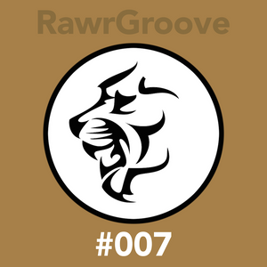 RawrGroove #007