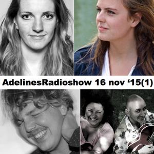 AdelinesRadioshow 16 nov 2015 deel 1