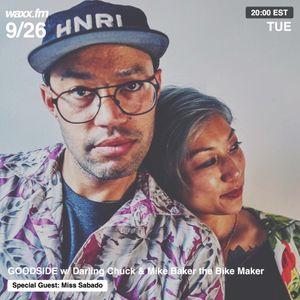 GOODSIDE w/ Darling Chuck & Mike Baker the Bike Maker + Miss Sabado on @WAXXFM 09/26/17