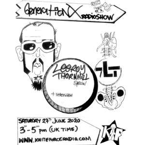 GLOWKiD Generation X [RadioShow] pres. LEEROY THORNHILL Special @ Kniteforce Radio (27th June 2020)