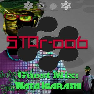 STAr-006 Hosted by GM Dan w/ Guest Mix from Wata Igarashi