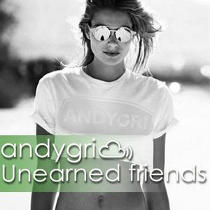 andygri | Unearned friends [tech session#397]