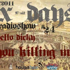 X-DAYS Radioshow! #24 - You Killing Me