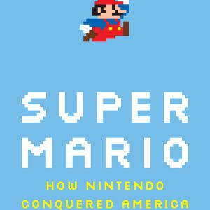BCP - 002 Super Mario- How Nintendo Conquered America - 1-5-16