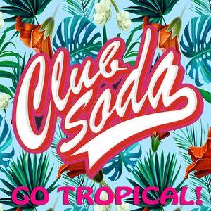 Club Soda - Go Tropical! (Vol. 2)