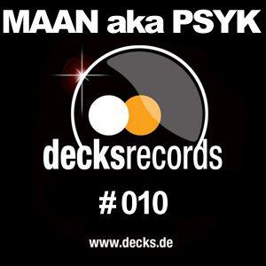 Maan aka Psyk - Decks Records Podcast #010