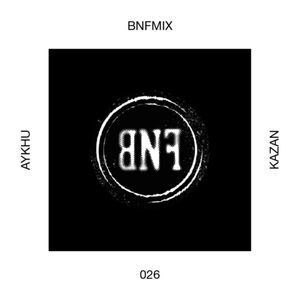 BNFMIX 026 - Aykhu _ Kazan