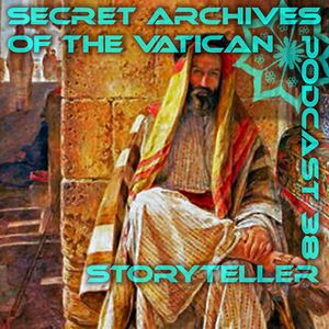 Storyteller - Secret Archives of the Vatican Podcast 38