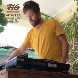 716 Exclusive Mix - Mitmitta : Blowing In The Horn Of Africa Mix