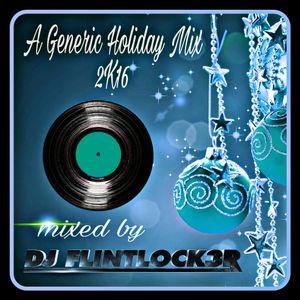 [Hardcore] A GENERIC HOLIDAY MIX 2K16 (mixed by DJ Flintlock3r)
