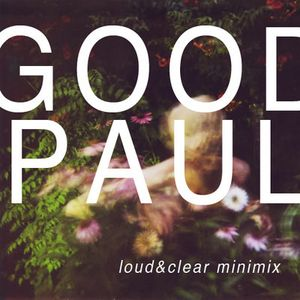 Good Paul - Loud&Clear minimix
