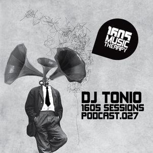 1605 Podcast 027 with DJ Tonio