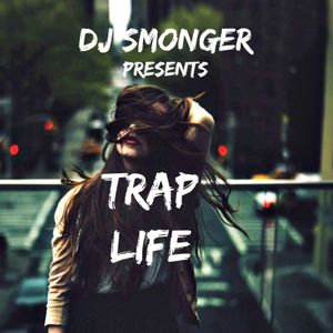 SmonGer - Trap Life (Trap & Down Beat Mix) @Smonger (R&B & Hip-Hop)