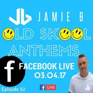 Jamie B's Live Old Skool Anthems On Facebook Live 03.04.17