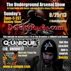 The Underground Arsenal Show 8-25-13 with Special Guest Q-Unique (of The Arsonists & Stillwell)